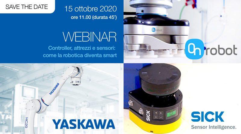 Il 15 ottobre si terrà un webinar sulla robotica smart organizzato da Yaskawa, OnRobot e SICK.